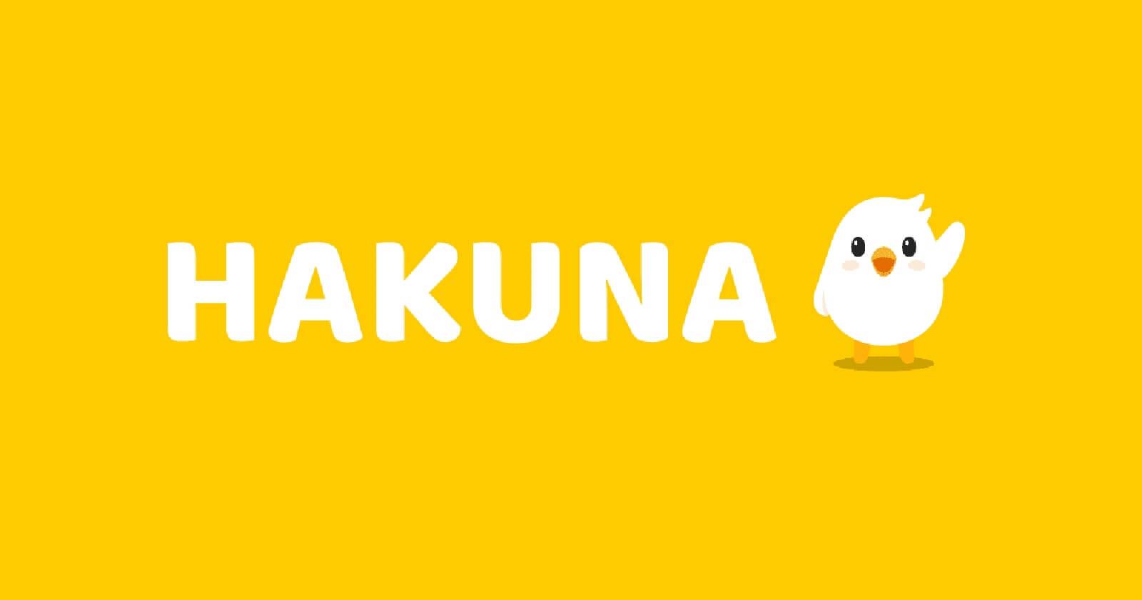 HAKUNA